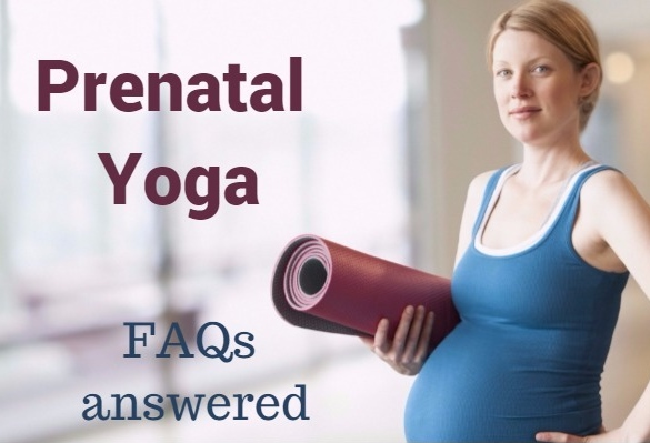 Prenatal Yoga FAQ for Pregnancy exercises